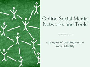 Online Social Media, Networks and Tools
